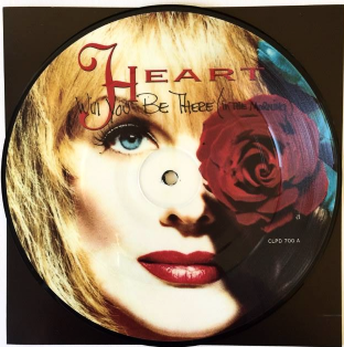 "Heart - Will You Be There (In The Morning) (7"") (Picture Disc) (EX+/EX+) (2)"
